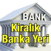 Kiralık Banka Yeri