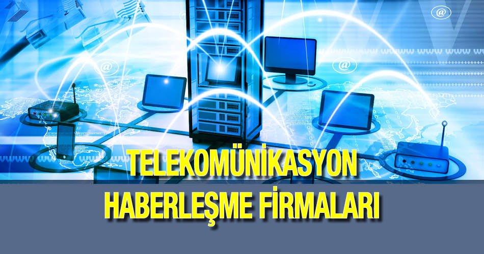 Telekomünikasyon ve Haberleşme Firmaları