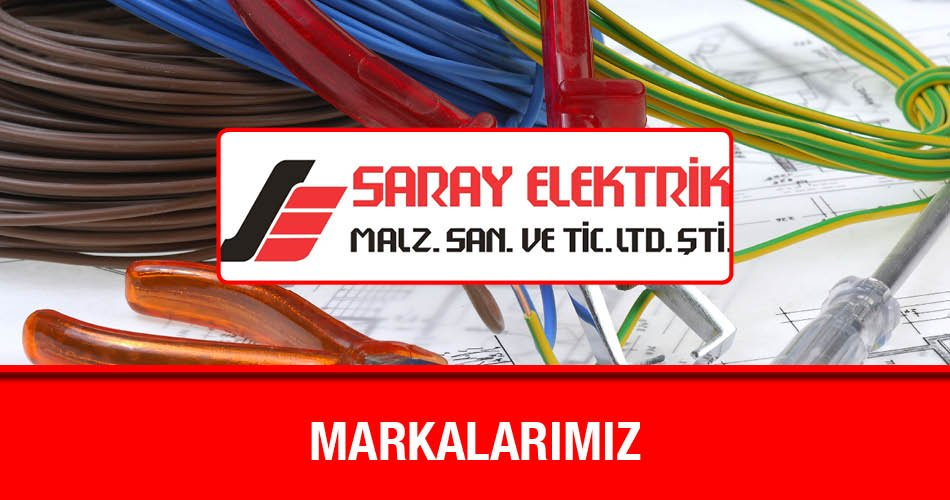 Elektrik Markalarımız Saray Elektrik
