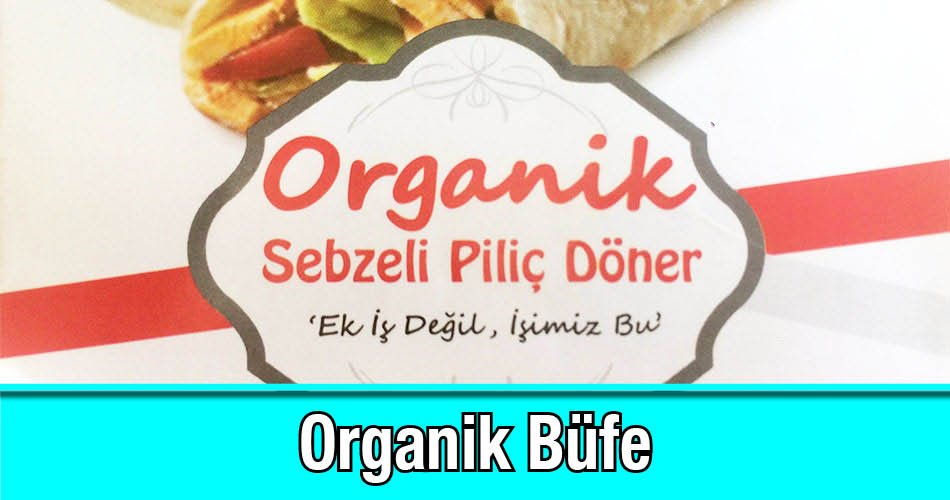 Organik Büfe Et, Tavuk Döner