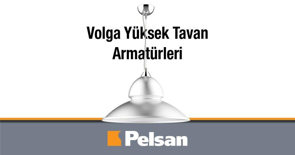 Pelsan Volga Yüksek Tavan Armatürleri