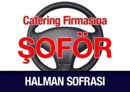 Catering Firmasına Şoför