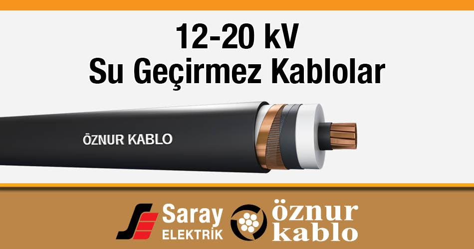 12-20 kV Su Geçirmez Kablo Saray Elektrik