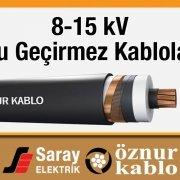 8-15 kV Su Geçirmez Kablolar Saray Elektrik