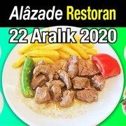 Alazade Restoran 22 Aralık 2020 Günün Menüsü
