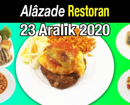 Alazade Restoran 23 Aralık 2020 Günün Menüsü