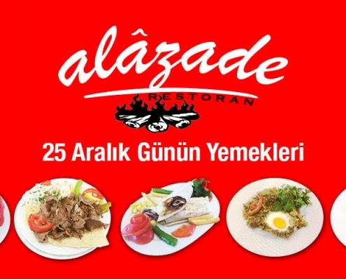 Alazade Restoran 25 Aralık 2020 Günün Yemekleri
