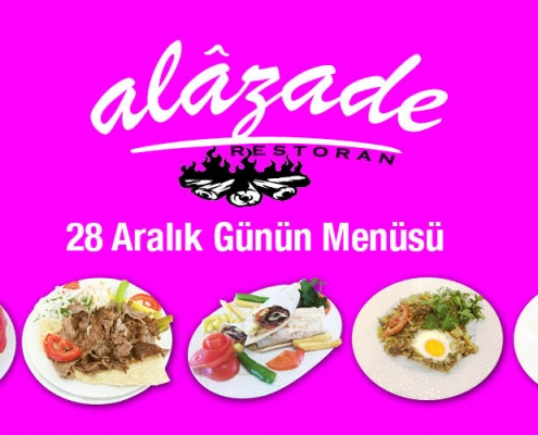 Alazade Restoran 28 Aralık 2020 Günün Menüsü