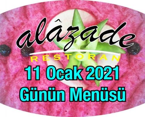 Alazade Restoran 11 Ocak 2021 Günün Menüleri
