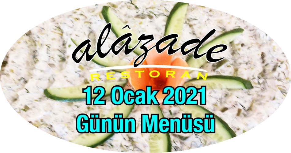 Alazade Restoran 12 Ocak 2021 Günün Menüleri