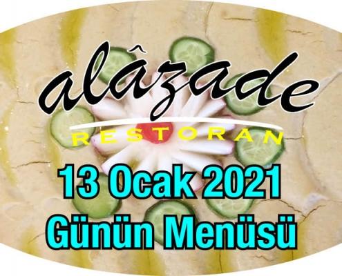 Alazade Restoran 13 Ocak 2021 Günün Menüleri