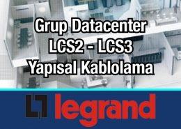 Legrand Datacenter LCS2 LCS3 Yapısal Kablolama