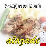 Alazade 24 Ağustos Menü
